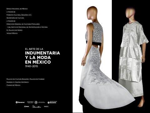Exposición: El arte de la indumentaria y la moda en México. 1940-2015