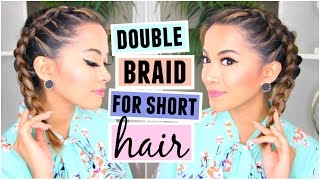 How To Double Dutch/French Braid For Short Hair Hairstyle! by ThatsHeart