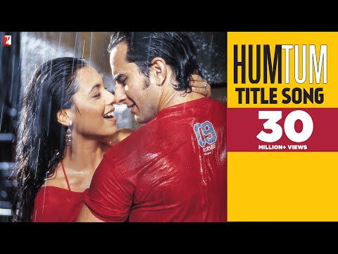 Hum Tum - Full Title Song   Saif Ali Khan   Rani Mukerji   Alka Yagnik   Babul Supriyo