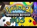 Let's Play : Poképark 2 Wonders Beyond - Parte 5