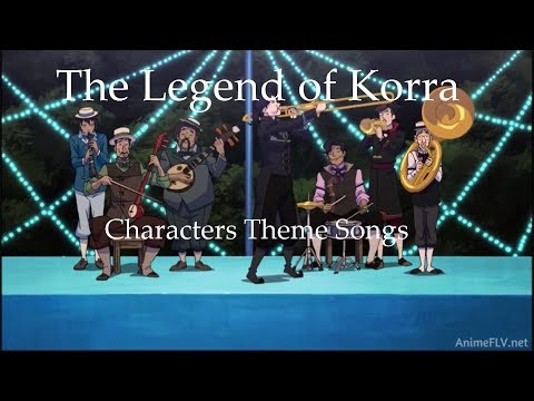 The Legend of Korra Characters Theme Songs