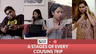 Video FilterCopy | 6 Stages Of Every Cousins Trip | Ft. Barkha Singh, Himika Bose MP3, 3GP, MP4, WEBM, AVI, FLV Mei 2018