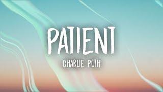 Video Charlie Puth - Patient (Lyrics) MP3, 3GP, MP4, WEBM, AVI, FLV Juni 2018