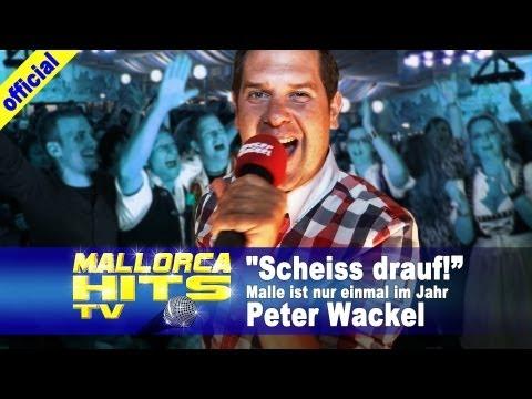 Peter Wackel - Malle ist nur einmal im Jahr -  Scheiss drauf
