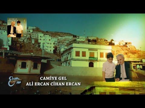 Ali Ercan – Camiye Gel Sözleri