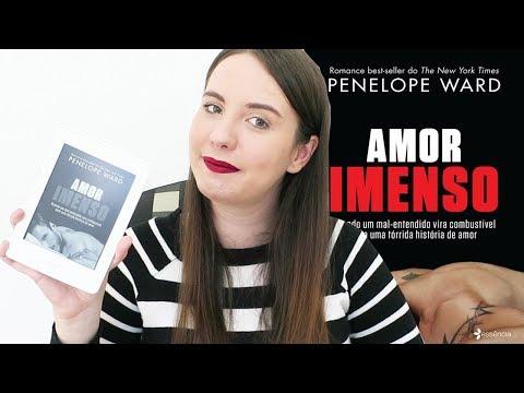 [RESENHA] - AMOR IMENSO (PENELOPE WARD)
