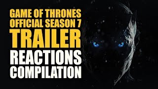 The great war is here. A compilation of great reactions from some of your favorite fans and reactors for the official season 7 trailer of Game of Thrones. Game of Thrones Season 7 premieres 7.16.17 on HBO. #GoTS7HBO's official season 7 trailerhttps://youtu.be/giYeaKsXnsIVideos of amazing fans and reactors that made the compilation possible:Blind Wave - https://youtu.be/RRq_pyYCwfASwagFoulNation - https://youtu.be/Ya2pFkALtmEJimmy Macram - https://youtu.be/fnXWORfQ_r0Film Gamed - https://youtu.be/UevgguxKZHMColliderVideos - https://youtu.be/bkoy6MOEEYUJaby - https://youtu.be/lyOW1dwas38failwhale34 - https://youtu.be/vYmcq3h8e3YMareckProductions - https://youtu.be/i7Z4zOuyl7wTorchwood Boy - https://youtu.be/9qM389TYMPcFILMBuFF - https://youtu.be/XfDQNJjDpBwThe Normies - https://youtu.be/O8XAzPKgjH8JayPerView - https://youtu.be/TuDiuxi_8ZUThe Reel Rejects - https://youtu.be/Qhy1oesKz7AMy Name Is Simon - https://youtu.be/sQeqjCihCw4Married2TheReal - https://youtu.be/vJNZyAfb2REFlick Freaks - https://youtu.be/bj-3WByWdgEGeek House - https://youtu.be/YpwxcVw4OmIWeWatchedAMovie - https://youtu.be/Md5rMm4cdn4geekin.nyc - https://youtu.be/xyn0rC258MgNerdInsider - https://youtu.be/XKrcoFCYMdUChainsaw Reacts - https://youtu.be/3YM-R8hljqsMaria Rodriguez - https://youtu.be/cxTtjcdFf5cBlexInfinity - https://youtu.be/3Yvp44utMjUImon_Snow - https://youtu.be/urKnfFfVToIZonaFan - https://youtu.be/nH-ZzFGtwLARayz De Alba - https://youtu.be/7gAxjm6OsxkTinker Jaso - https://youtu.be/2hP3knkexfUJor-Els Alexandria - https://youtu.be/NEOKb7FDTicTheTrophyMunchers - https://youtu.be/U-mkQTtj3cEHydroRayz - https://youtu.be/x8SiJt3M9DgFlick Fanatics - https://youtu.be/GiF2AUmqMjwFeuerhexe - https://youtu.be/qN7P2V9G-TAHershey Tube - https://youtu.be/ZfSlUq1dH9MGorTheMovieGod - https://youtu.be/MEVTgcTlzQgAliRezaTIME - https://youtu.be/pISiYqfBEUoThe Witty Brit - https://youtu.be/Abh9NN81GsYCinema Savvy - https://youtu.be/FX6xDCXtVLQAly Reacts - https://youtu.be/5qRvnamtB98Jordan's Corner - ht