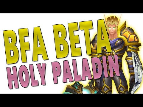 HOLY PALADIN - BfA BETA   SLOW BUT STILL GOOD!? Class & Gameplay Changes   WoW: Battle for Azeroth