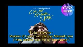Sufjan Stevens - Mystery of Love (Tradução) (Trilha Call Me By Your Name)