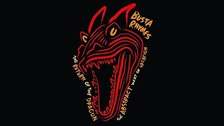 Busta Rhymes - Watch How You Move ft. Raekwon The Chef & Yummy Bingham (The Return Of The Dragon)