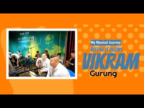 (Vikram Gurung : My Musical Journey | Before it begins - Duration: 16 minutes.)