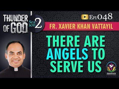 Thunder of God | Fr. Xavier Khan Vattayil | Season 2 | Episode 48