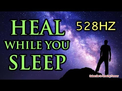 Heal While You Sleep ~ With Powerful Affirmations - 528hz - Mind Power, Health & Healing