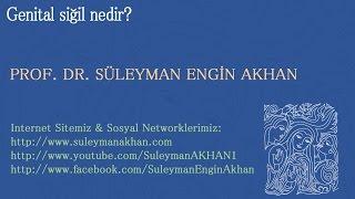 Genital Siğil Nedir? - Prof. Dr. Süleyman Engin Akhan