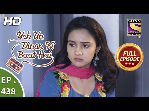 Yeh Un Dinon Ki Baat Hai - Ep 438 - Full Episode - 27th May, 2019