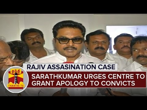 Sarathkumar-Urges-Centre-To-Grant-Public-Apology-To-Rajiv-Case-Convicts-04-03-2016
