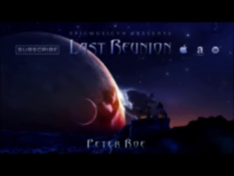 Epic Music VN - LAST REUNION (Peter Roe)