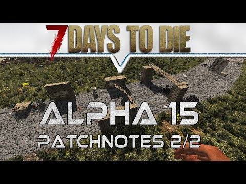 7 DAYS TO DIE Alpha 15 ★ Offizielle PATCHNOTES 2/2  ★ Let's Play Deutsch German Gameplay