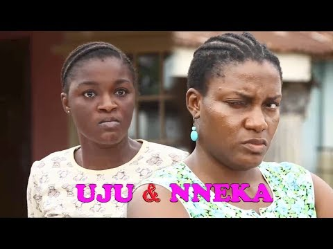 Uju And Nneka Season 1 - Queen Nwokoye & ChaCha Eke Latest Nollywood Movies.
