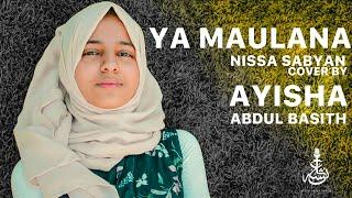Video Maulana - SABYAN | Indonesian | Cover by Ayisha Abdul Basith MP3, 3GP, MP4, WEBM, AVI, FLV September 2019