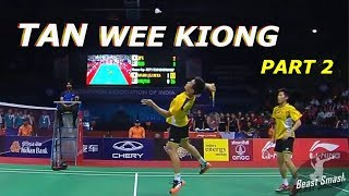Video TAN WEE KIONG тзл Front Court Play. Part 2 MP3, 3GP, MP4, WEBM, AVI, FLV Januari 2019