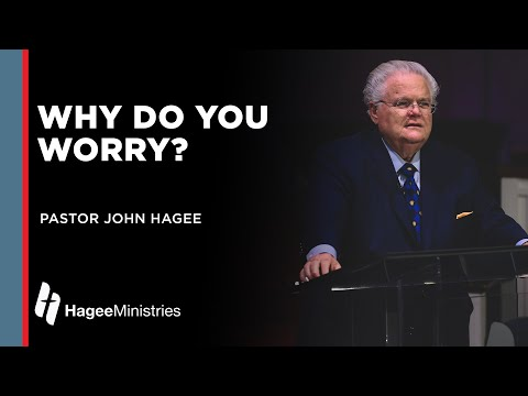 Dont Worry - John Hagee