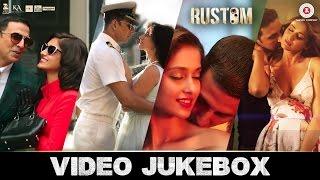 Rustom - Full Movie Video Jukebox | Akshay Kumar, Ileana D'cruz, Arjan Bajwa & Esha Gupta