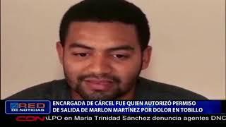 Encargada de cárcel fue quien autorizó permiso de salida de Marlon Martínez por dolor en tobillo