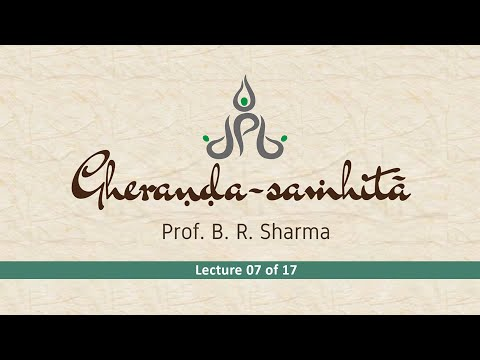 Gheranda-samhita by Dr  B  R  Sharma-Lecture 07 of 17