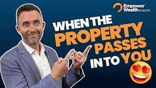 What happens when the property passes in to you?