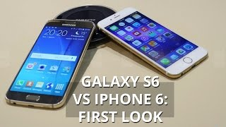 Samsung Galaxy S6 Vs Apple IPhone 6: First Look