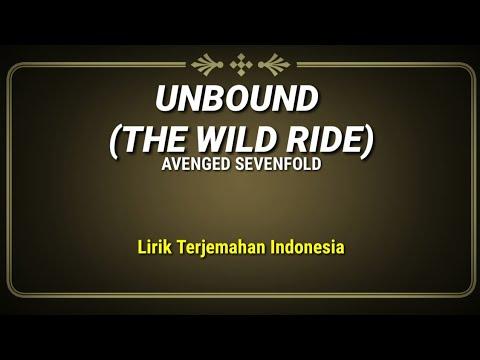 Unbound (The Wild Ride) - Avenged Sevenfold ( Lirik Terjemahan Indonesia )