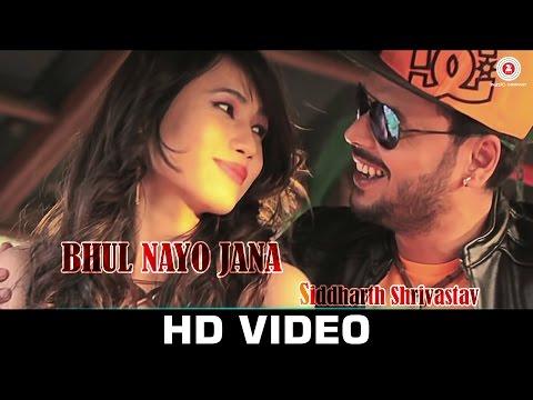 Bhul Nayo Jana -Music Video | Siddharth Srivastav