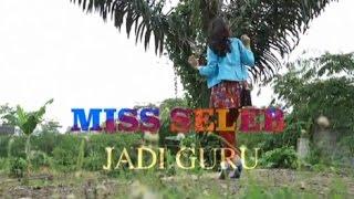 Download Video Miss Seleb Jadi Guru MP3 3GP MP4