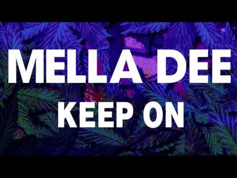Mella Dee - Keep On (Official Music Video)