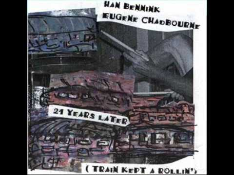 Han Bennink & Eugene Chadbourne – Train Kept A Rollin'