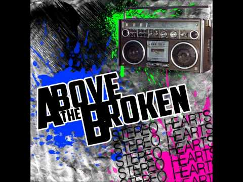 Above The Broken - Stereo Hearts (Gym Class Heroes Cover) [HD]