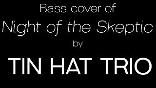 Night of the Skeptic by Tin Hat Trio - Bass Solo Arrangement