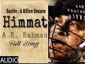 Himmat | Full Song | Sachin : A Billion Dreams | A.R Rahman