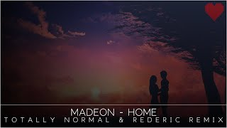 Madeon - Home (Totally Normal & Rederic Remix)