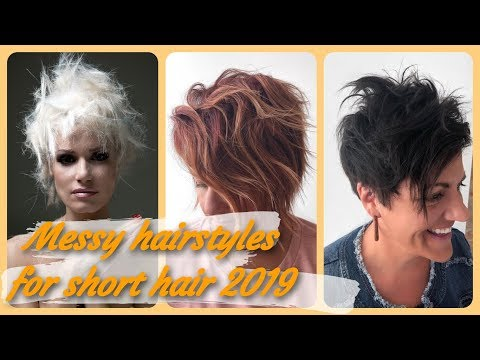 20 new  Ideas for messy hairstyles for short hair 2019