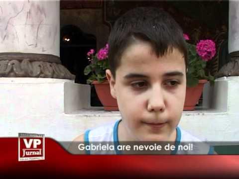 Gabriela are nevoie de noi!