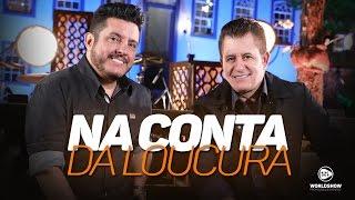 8. Bruno e Marrone - Na Conta Da Loucura | DVD Ensaio - Lançamento 2017