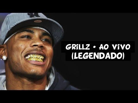 Nelly - Grillz (Ao Vivo) [Legendado]