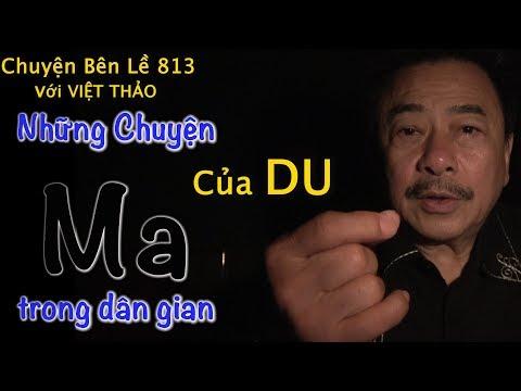 MC VIỆT THẢO- CBL(813)-NHỮNG CHUYỆN MA của Du- March 6, 2019 - Thời lượng: 55 phút.