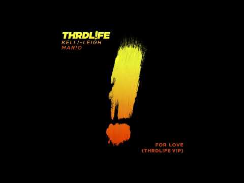 THRDL!FE, Kelli-Leigh, Mario - For Love (V!P Remix)