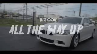 Big Ooh- All The Way Up (Freestyle Video) (Trenton Stand Up)