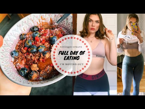 I'M MOVING OUT?! Full day of eating, Physique update!
