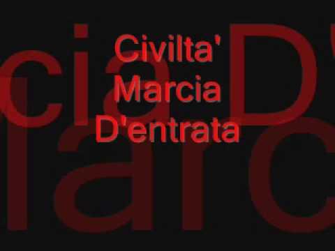 Civilta' ( Marcia D'entrata)