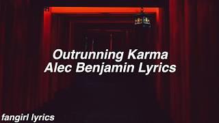 Outrunning Karma || Alec Benjamin Lyrics